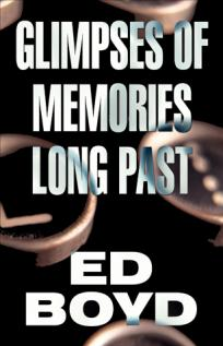 Cover for Ed Boyd's book Glimpses of Memories Long Past